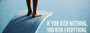 If-You-Risk-Nothing-You-Risk-Everything